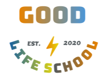 Good Life School | Lay the groundwork to thrive in your one, short, precious life